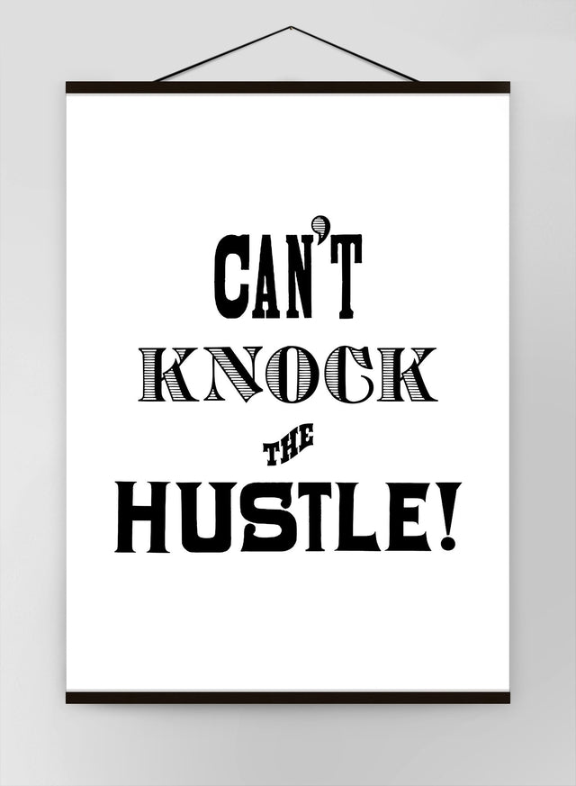 Cant Knock The Hustle Quote Canvas