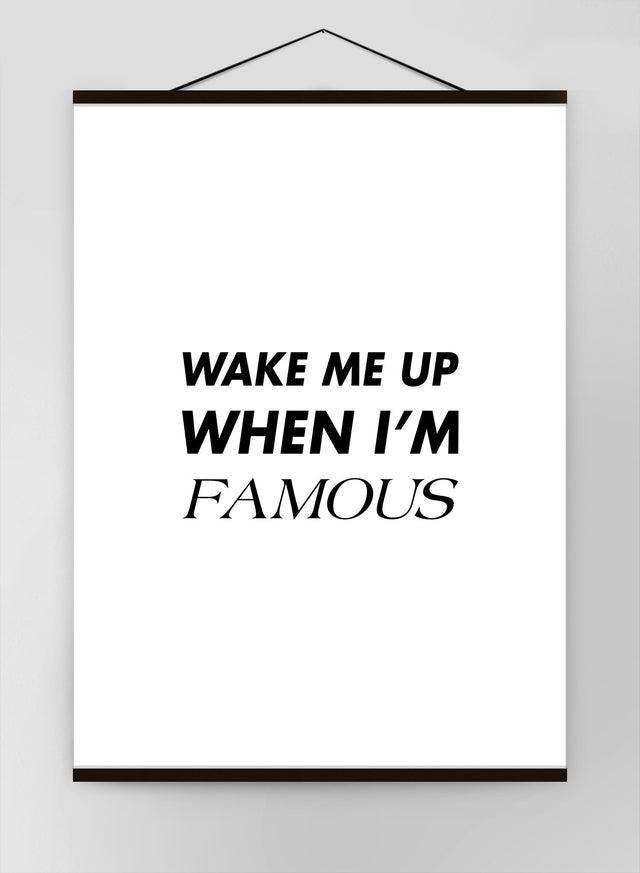 Wake Me Up When Im Famous Quote Canvas