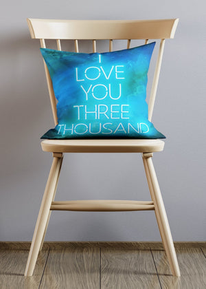 I Love You 3000 Blue Neon Style Cushion