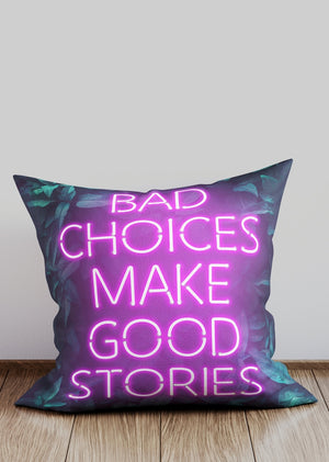 Pink Bad Choices Make Good Decisions Neon Style Cushion
