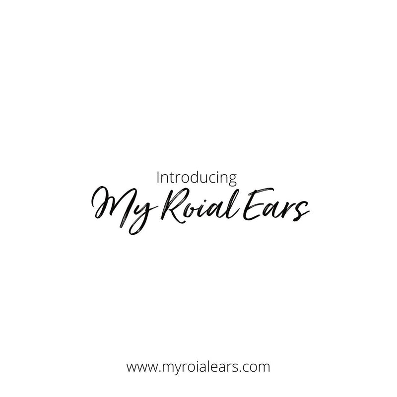 Introducing My Roial Ears