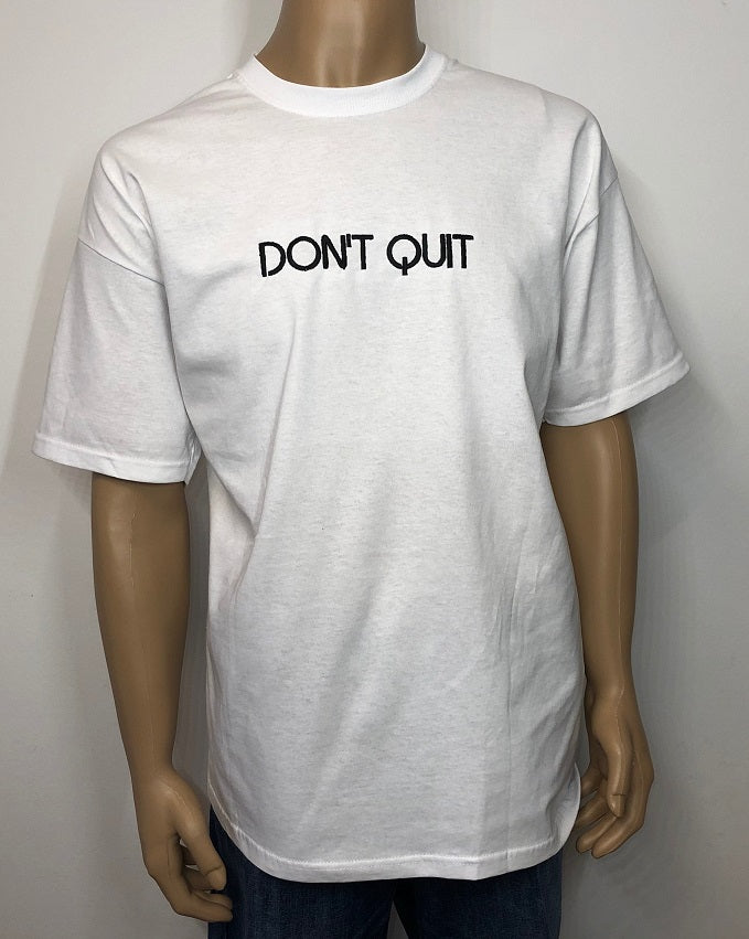 Don't quit | Embroidered text T-shirt