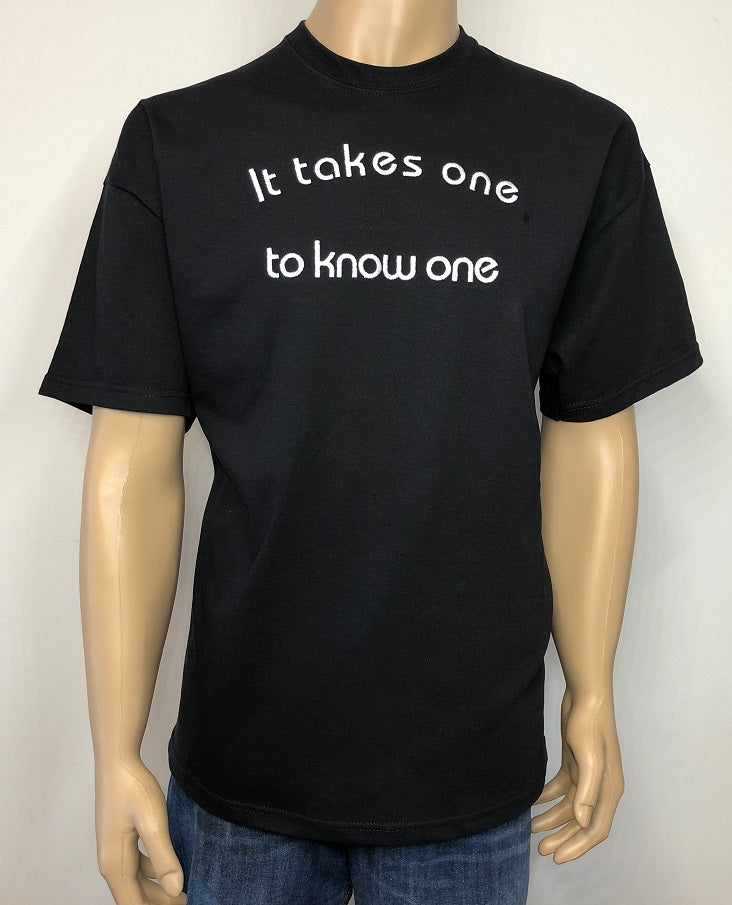 It takes one to know one 👕 Embroidered text T-shirt