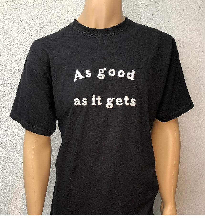 As good as it gets 👕 Embroidered text T-shirt