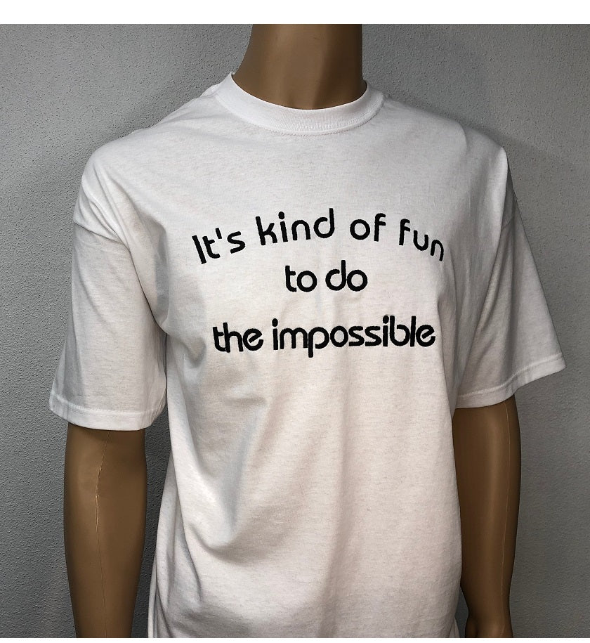 It's kind of fun to to the impossible 👕 Embroidered text T-shirt