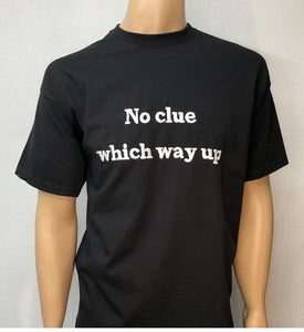 No clue which way up 👕 Embroidered text T-shirt