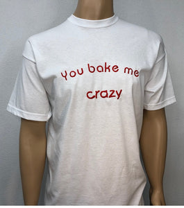 You bake me crazy 👕 Embroidered text T-shirt