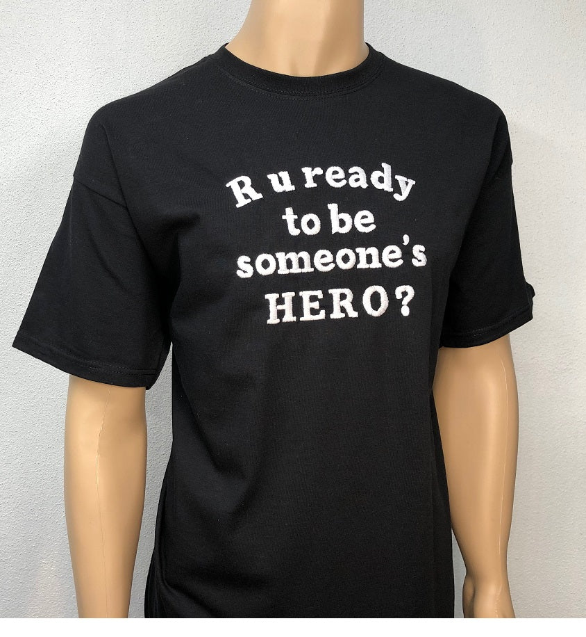 R u ready to be someone's hero? 👕 Embroidered text T-shirt
