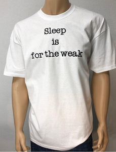 Sleep is for the weak 👕 Embroidered text T-shirt