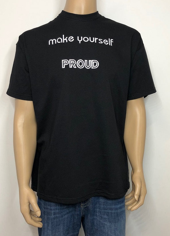 Make yourself proud 👕 Embroidered text T-shirt