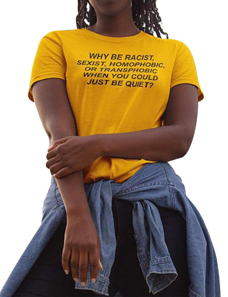 WHY BE RACIST Printed Tee