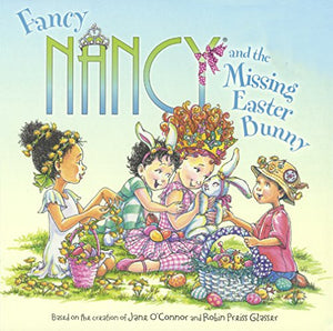 Fancy Nancy & the Missing Eater Bunny