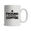 11oz White Mug - F#cking Strong Coffee