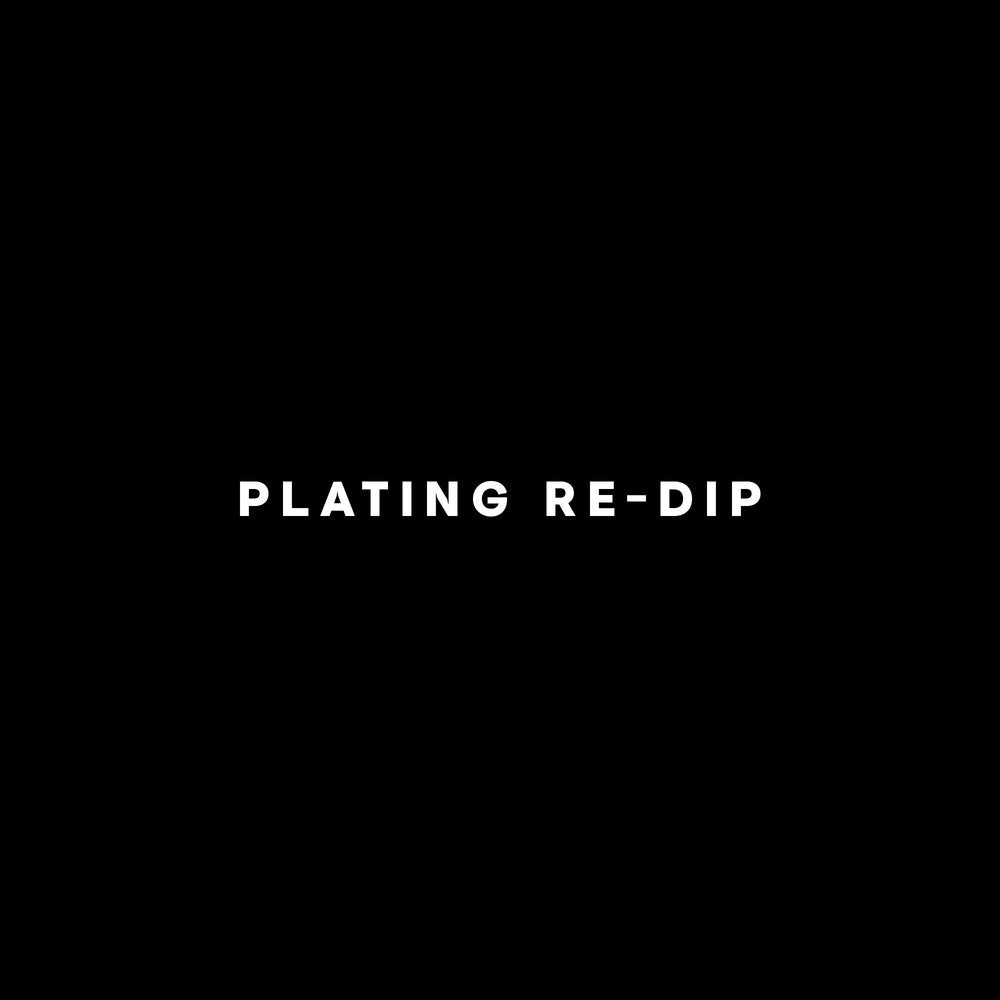 PLATING RE-DIP