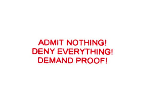 ADMIT Nothing! Rubber stamp