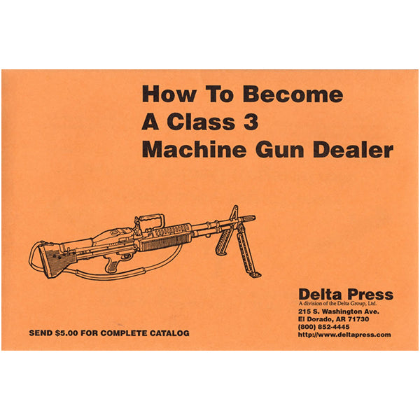 How To Become A Class 3 Machine Gun Dealer Book