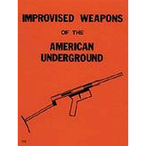 Improvised Weapons of the American Underground (The Combat bookshelf) Book