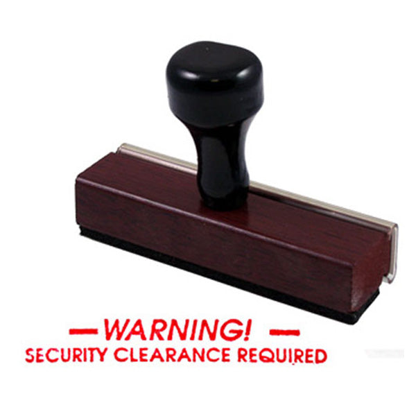 WARNING! Security Clearance Required - Rubber Stamp