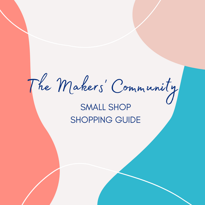 The Makers Community Small Shop Shopping Guide
