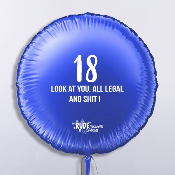 "18"" Rude Balloon 18 Look at you all Legal - Blue"