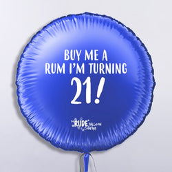 "18"" Rude Balloon 21 Buy Me A Rum- Blue"
