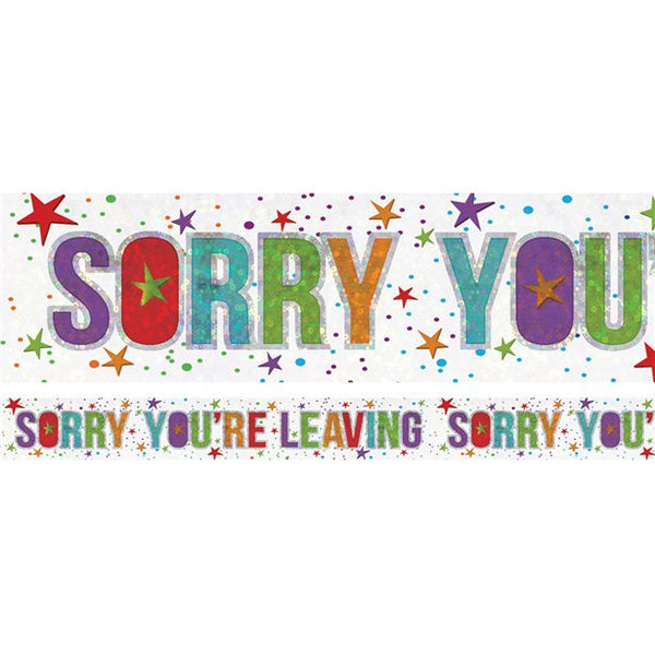 Holographic Foil Banner - Sorry You're Leaving