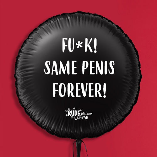 "18"" Rude Balloon F##k same Penis Forever! - Black"
