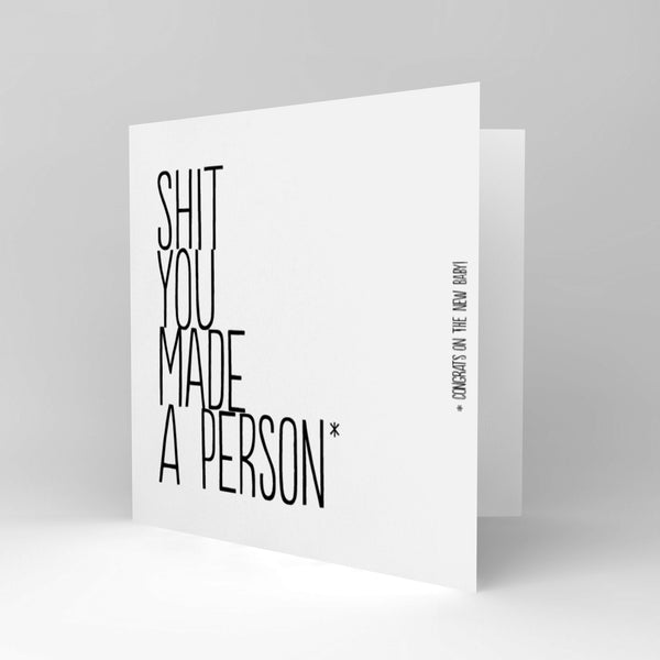 Sh*t You Made A Person