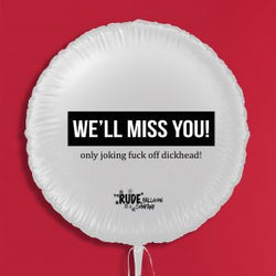 "18"" Rude Balloon Foil We'll Miss You! Only Joking - White"