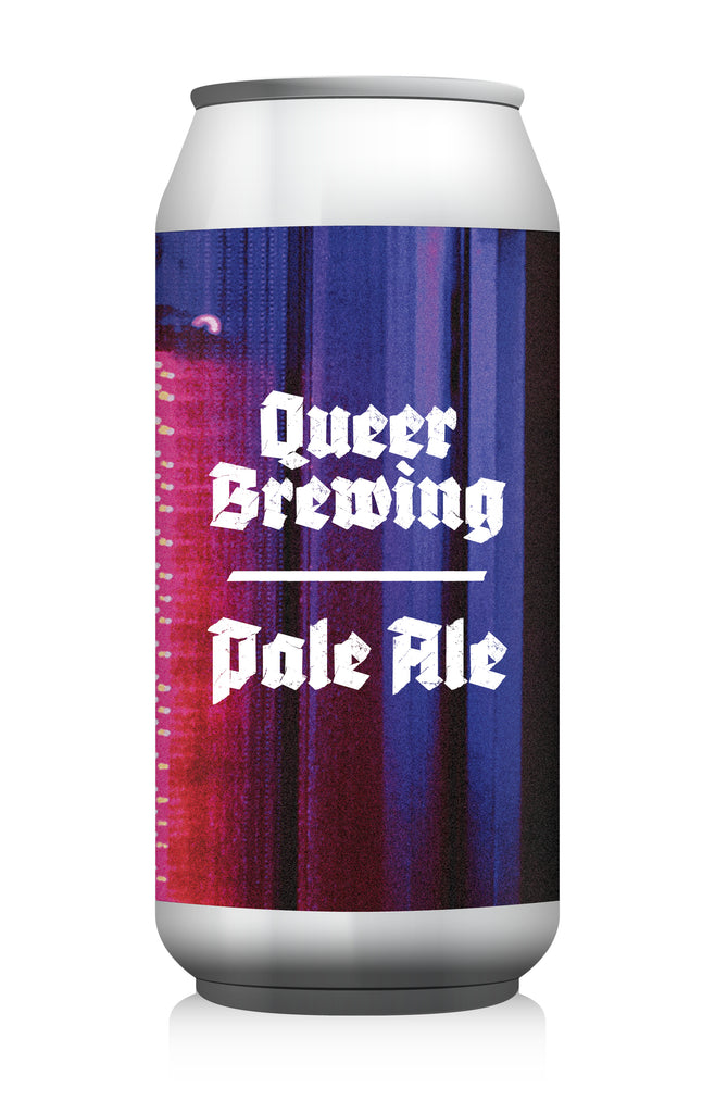 Queer Brewing - Existence As A Radical Act ... [Pale Ale]