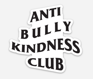 Anti Bully Kindness Club Sticker