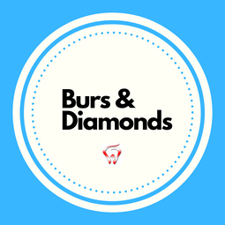 Burs & Diamonds