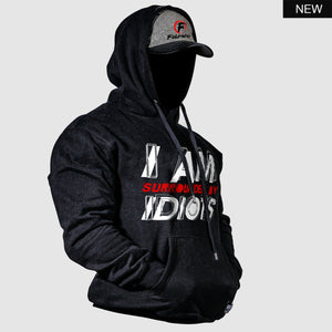 I am Surrounded by Idiots™  Hoodie