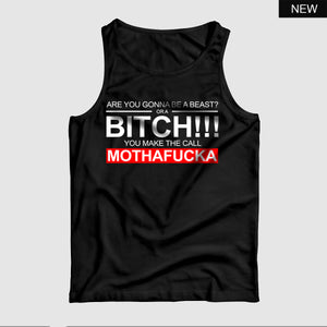 Bitch you make the call™ Tank Top