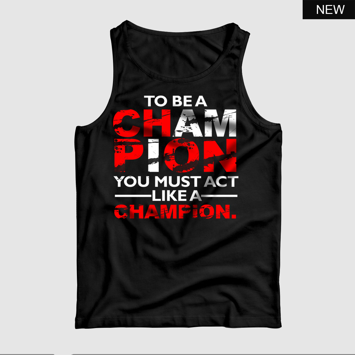 Act like a Champion™ Tank Top