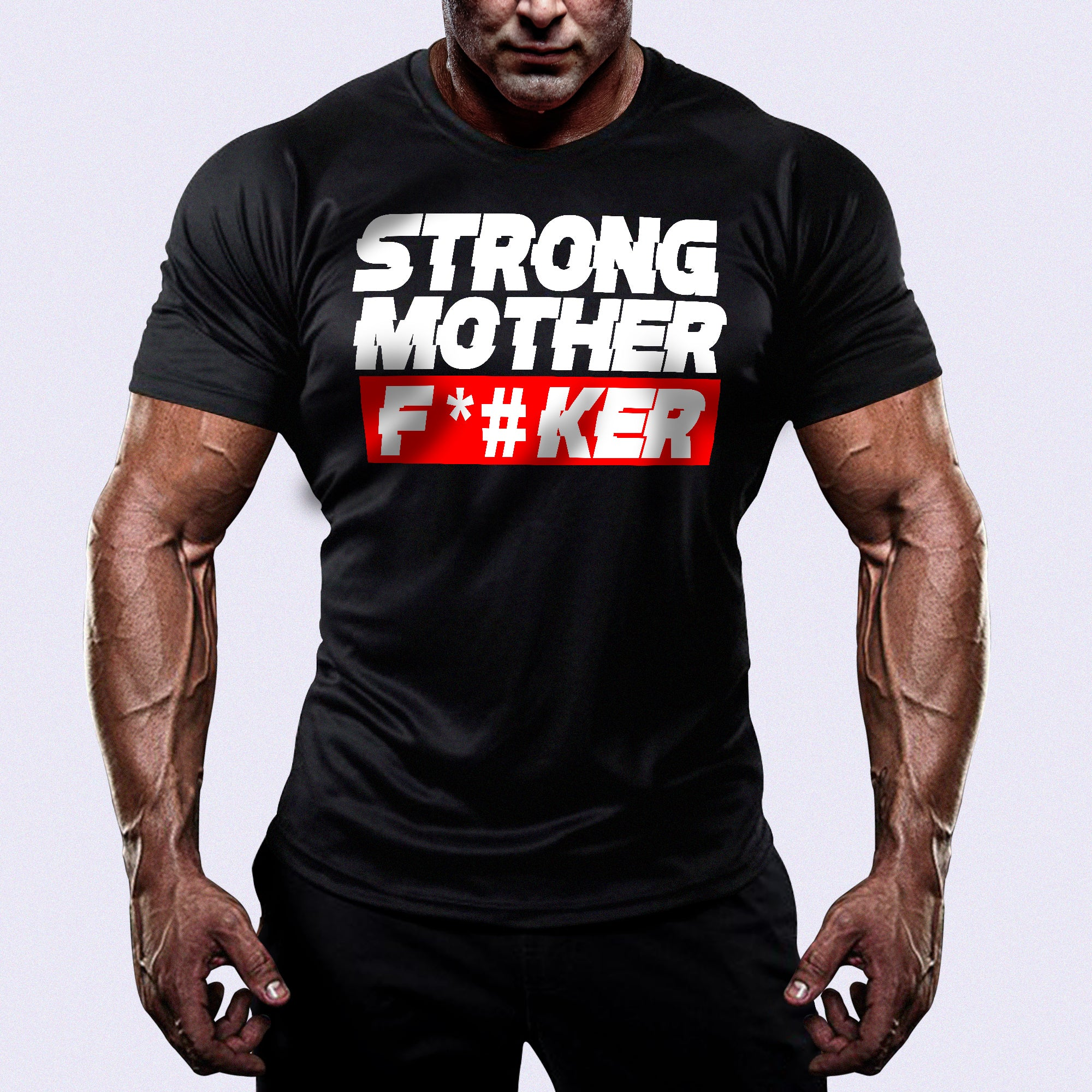 Strong MotherF*#ker™ Shirt