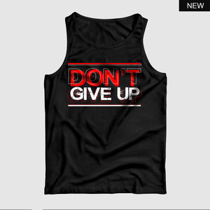 Don't Give Up™ Tank Top