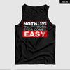 Nothing Worth having Easy™ Tank Top