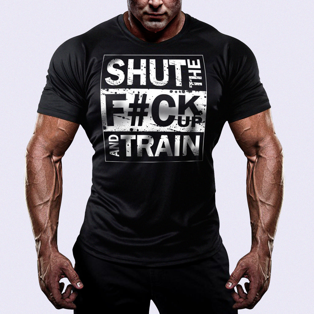 Shut The F#ck Up And Train™ Shirt