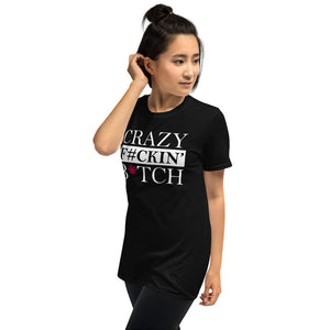 Crazy Fckin Bitch T-Shirt