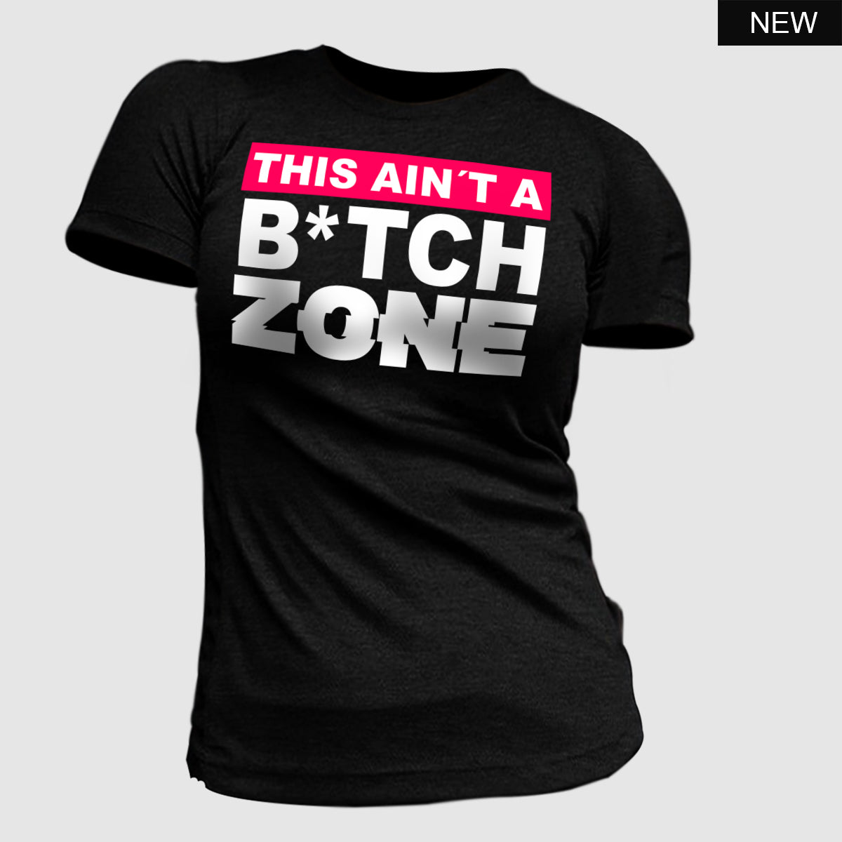 This Ain't A Bitch Zone I T-Shirt