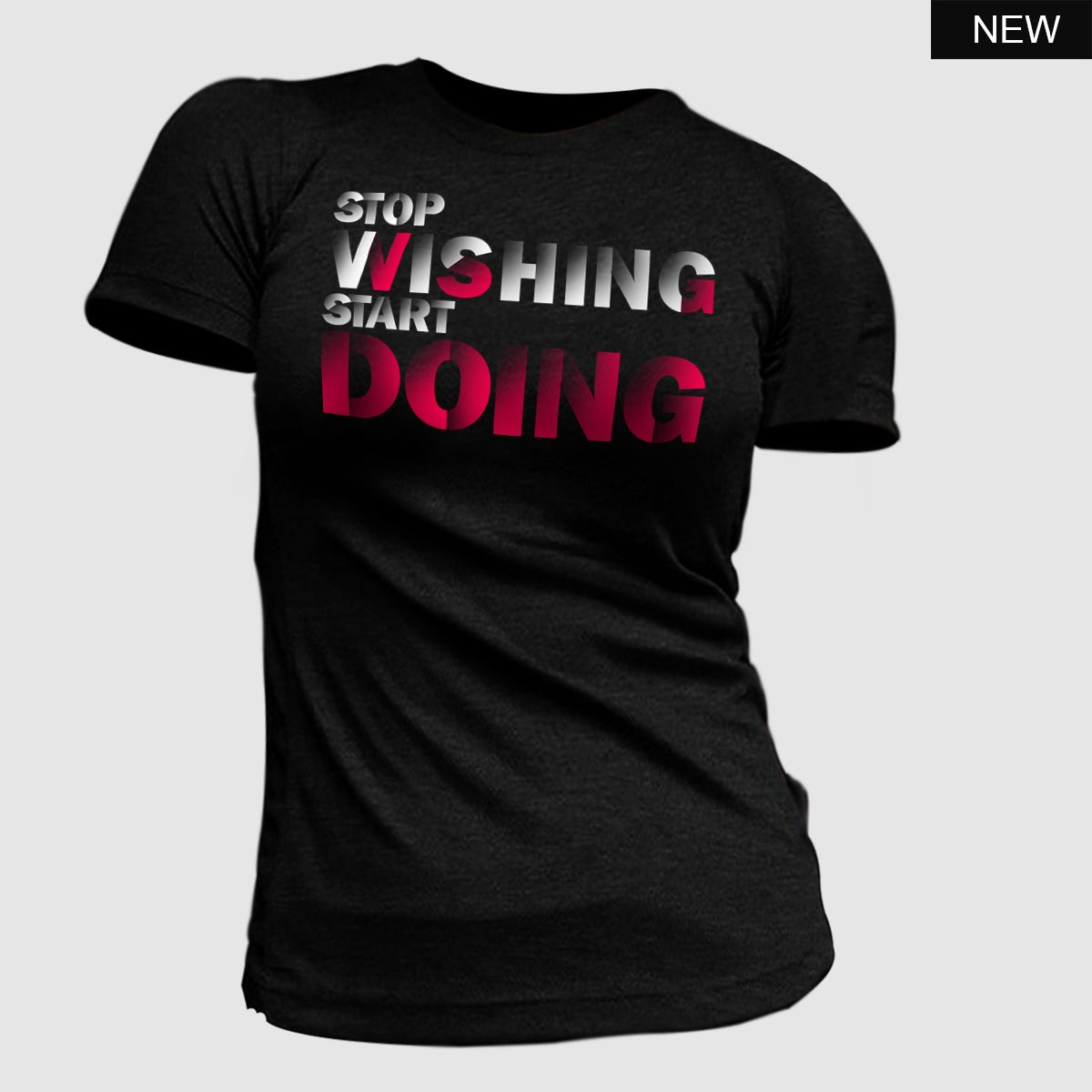 Stop wishing Start doing T-Shirt