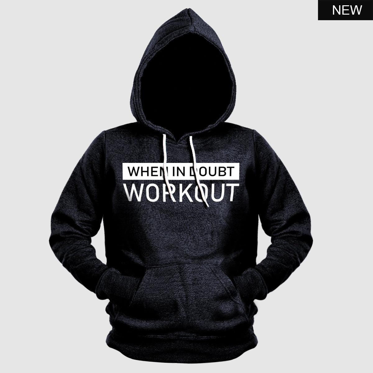 When in Doubt Workout Hoodie