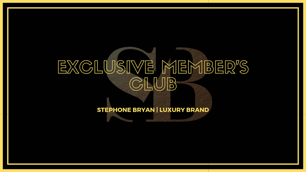Stephone Bryan | Exclusive Member's Club