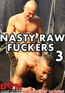 Nasty Raw Fuckers 3