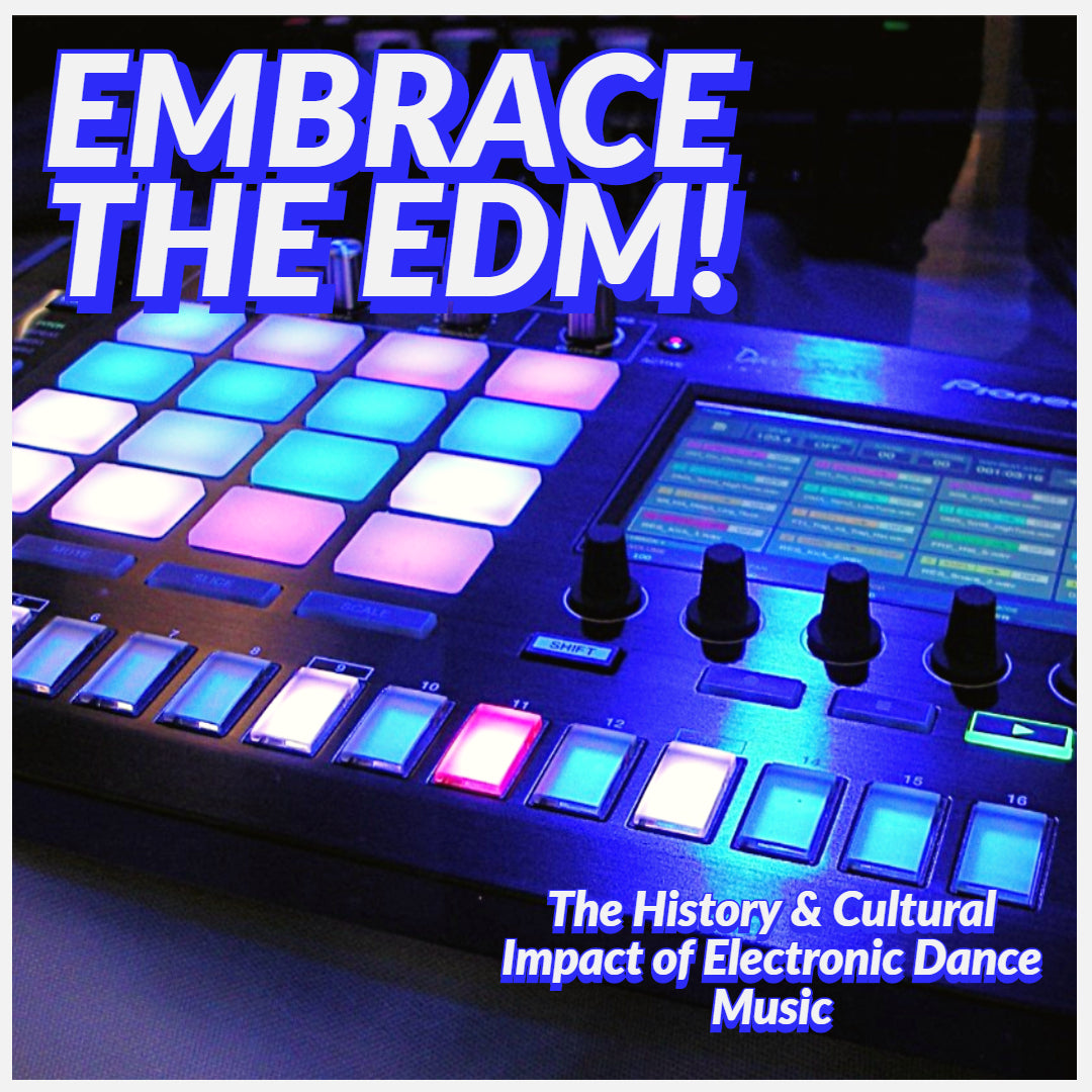 🎶 EMBRACE THE EDM 🎶