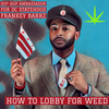 🌱🏛  NEW FRANKEY BARRZ VLOG- HOW TO LOBBY FOR WEED  🏛🌱