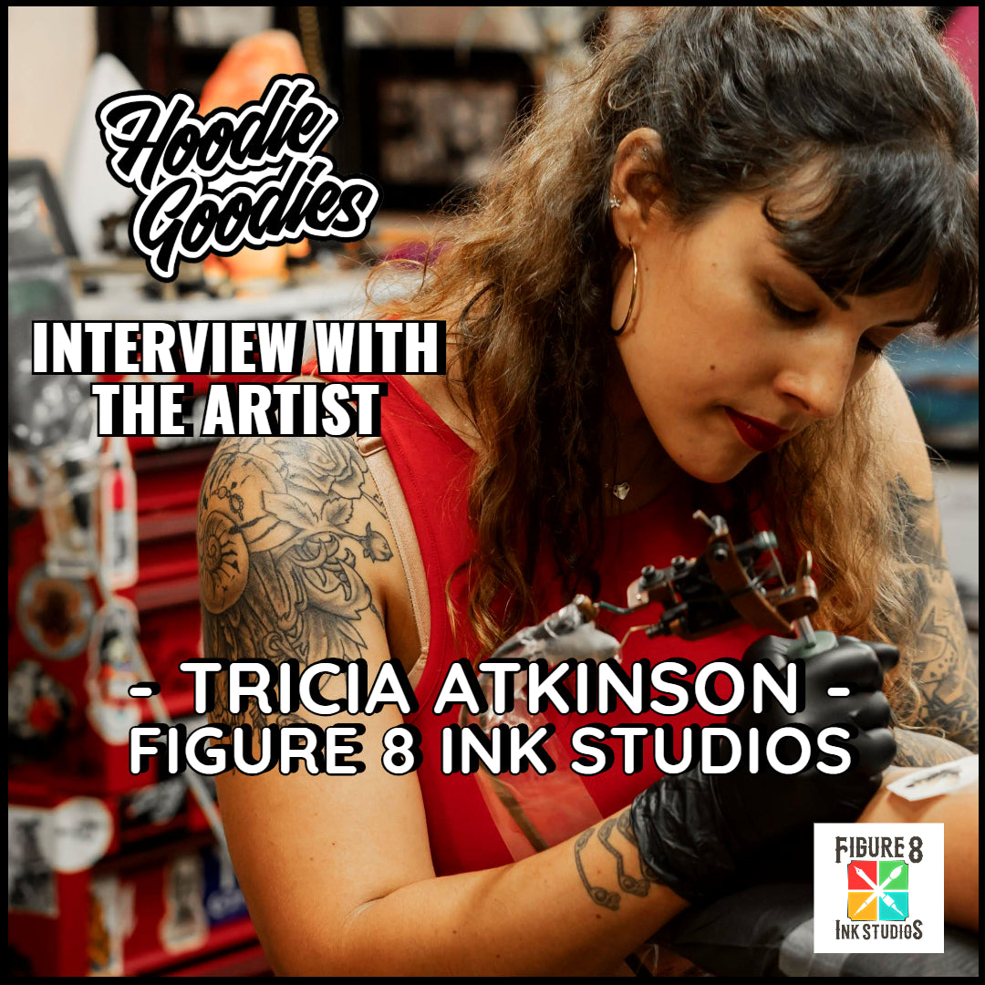 🖋 🎨 HOODIE GOODIES INTERVIEW WITH THE ARTIST- TRICIA  ATKINSON & FIGURE 8 INK STUDIOS 🎨 🖋