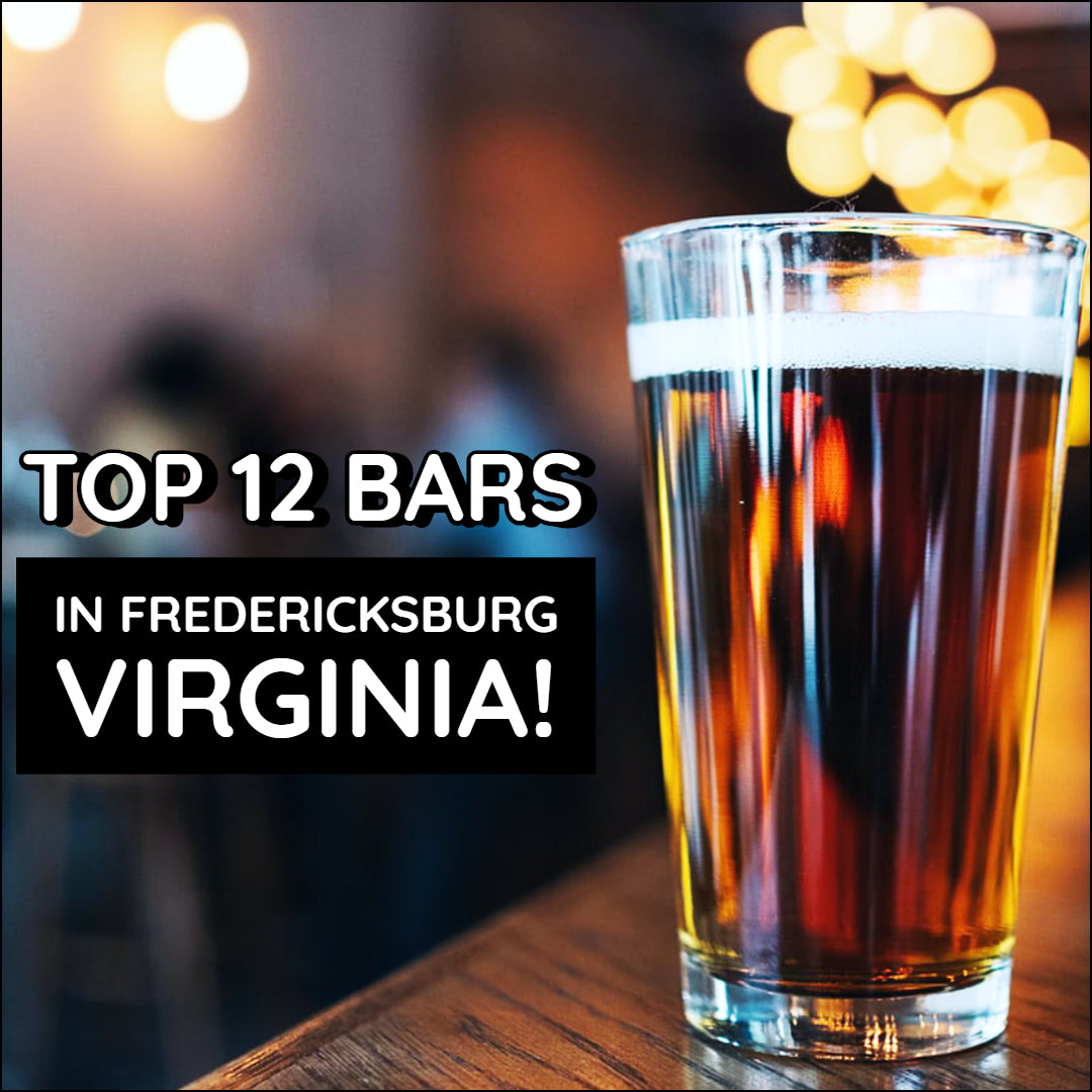🍺 DMV BUSINESS: TOP 12 BARS IN FREDERICKSBURG VA! 🍺