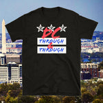 "🏛 HOODIE GOODIES GEAR- ""DC THROUGH & THROUGH"" Adult T-Shirt 🏛"